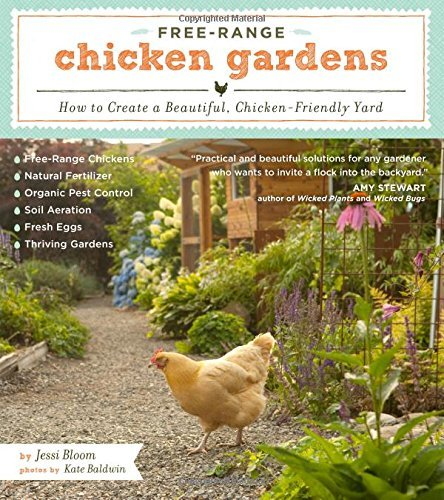Free-Range Chicken Gardens: How to Create a Beautiful, Chicken-Friendly Yard by Jessi Bloom, Kate Baldwin (February 14, 2012) Paperback