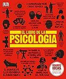 El Libro de la Psicología (Grandes ideas, explicaciones sencillas / Big Ideas Simply Explained)
