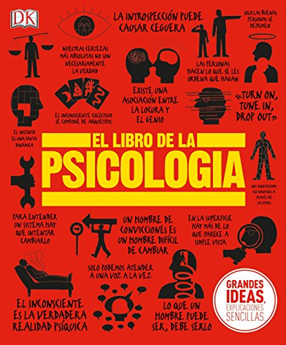 El Libro de la Psicología (Grandes ideas, explicaciones sencillas / Big Ideas Simply Explained)