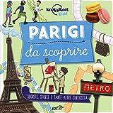 Parigi da scoprire. Segreti, storie e tante altre curiosità. Ediz. a colori