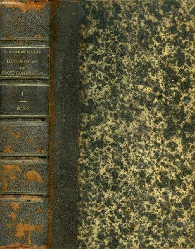 Dictionnaire de droit commercial industriel et maritime, tome i, a-as par MERGER, RUBEN DE COUDER J. GOUJET