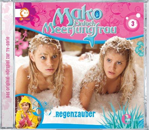 """Mako - Einfach Meerjungfrau Das Original Hörspiel zur TV-Serie, Folge 3 """"Regenzauber"""