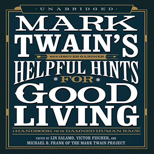 Mark Twain's Helpful Hints for Good Living  Audiolibri