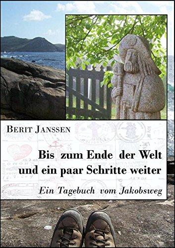 Buchseite und Rezensionen zu 'Bis zum Ende der Welt und ein paar Schritte weiter: Ein Tagebuch vom Jakobsweg' von Berit Janssen