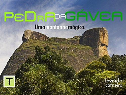 Pedra da Gávea: A montanha Mágica (Portuguese Edition) por Levindo Carneiro