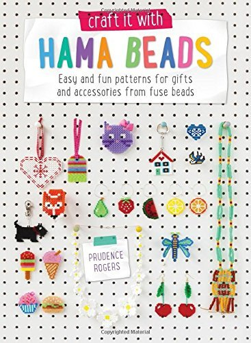 Craft it with Hama Beads: Easy and fun patterns for gifts and accessories from fuse beads by Rogers Prudence (2014-09-26)