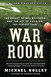 War Room: The Legacy of Bill Belichick and the Art of Building the Perfect Team.