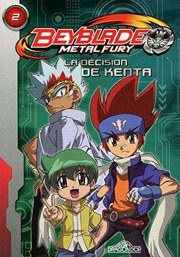 Beyblade Fury Roman 2 : La décision de Kenta: 02 (French Edition)
