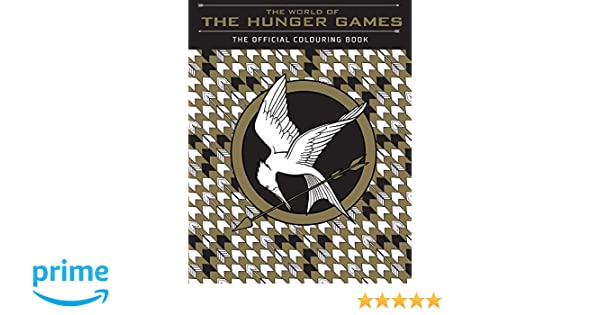 The World Of The Hunger Games The Official Colouring Book Amazon