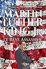 Martin Kuther King Jr. : Le rêve assassiné par Kumar