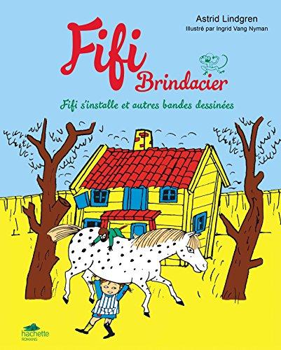 FIFI - BD 1 - Fifi s'installe et autres bandes dessinées par Astrid Lindgren