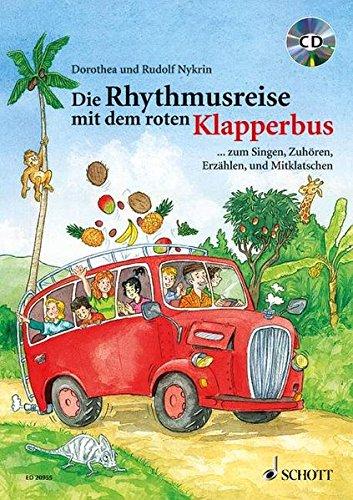 Die Rhythmusreise mit dem roten Klapperbus: ... zum Singen, Zuhören, Erzählen und Mitklatschen. Liederheft mit CD. - Rot-taschenbuch