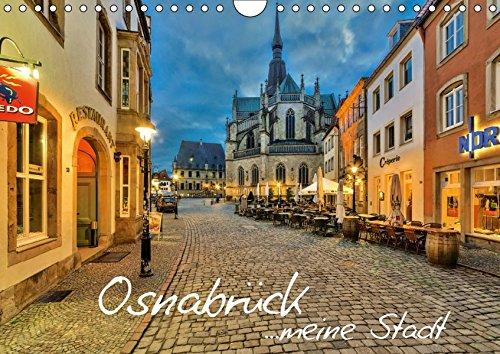 Osnabrück ...meine Stadt (Wandkalender 2019 DIN A4 quer): Ein Kalender mit hochwertigen Fotografien aus Osnabrück (Monatskalender, 14 Seiten ) (CALVENDO Orte)