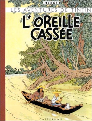 Les Aventures de Tintin : L'Oreille cassée : Edition fac-similé en couleurs par Hergé