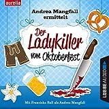 Der Ladykiller vom Oktoberfest (Andrea Mangfall ermittelt)