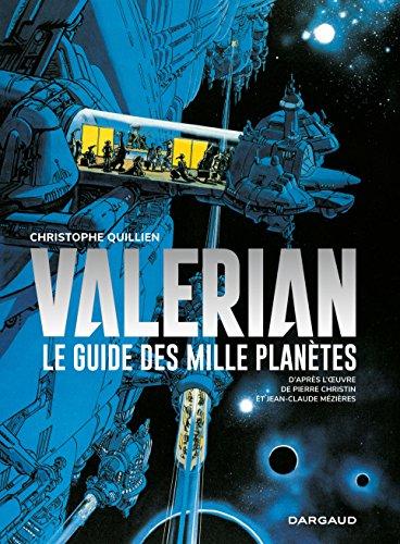 Autour de Valérian - tome 0 - Guide des mille planètes (Le) par Quillien Christophe