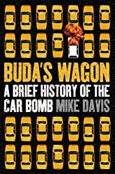 [(Buda's Wagon: A Brief History of the Car Bomb)] [Author: Mike Davis] published on (April, 2007)