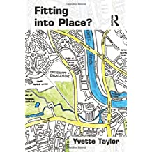 Fitting into Place?: Class and Gender Geographies and Temporalities