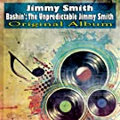 Bashin': The Unpredictable Jimmy Smith (Original Album)