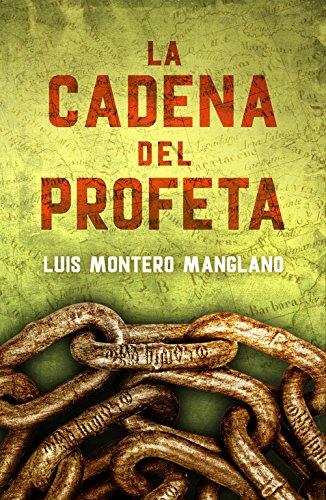 Descargar Libro Libro La Cadena Del Profeta (EXITOS) de Luis Montero Manglano