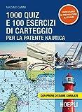 Image de 1000 quiz e 100 esercizi di carteggio per la patente nautica. Con prove d'esame simulate