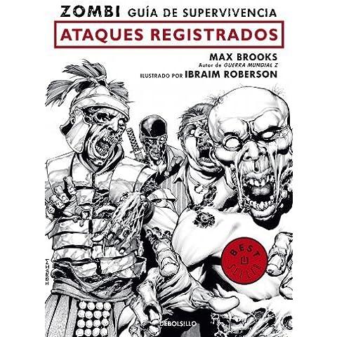 Zombi. Guía de supervivencia: ataques registrados (BESTSELLER-COMIC) de Brooks, Max (2010) Tapa blanda