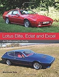 Lotus Elite, Eclat and Excel: An Enthusiast's Guide by Matthew Vale (2016-04-05)