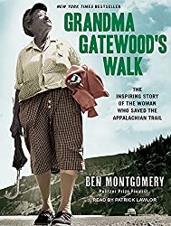 Grandma Gatewood's Walk: The Inspiring Story of the Woman Who Saved the Appalachian Trail by Ben Montgomery (2014-12-16)