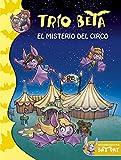 El misterio del circo (Trío Beta 9) (Bat Pat)