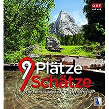 9 Plätze - 9 Schätze (Ausgabe 2017): So vielfältig ist Österreich
