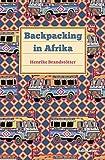 Backpacking in Afrika: Eine Anleitung.