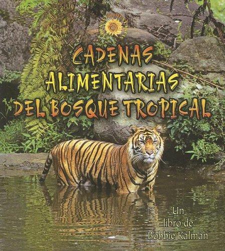 Cadenas Alimentarias del Bosque Tropical (Cadenas Alimentarias / Food Chains) por Molly Aloian