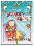 Mein schönstes Weihnachtsbuch: Geschichten, Lieder, Gedichte, Backrezepte und Bastelideen