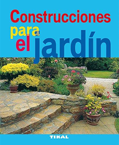 Construcciones Para El Jardin (Jardineria Y Plantas) (Jardinería Y Plantas) por Aa.Vv.