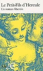 Le Petit-Fils d'Hercule: Un roman libertin