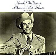 Moanin' the Blues (Remastered 2016)