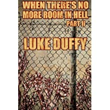 When There's No More Room In Hell 2 by Duffy, Luke (2012) Paperback