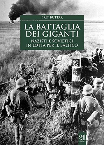 La battaglia dei giganti. Nazisti e sovietici in lotta per il Baltico