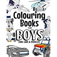 Colouring Books For Boys Cool Cars and Vehicles: Cool Cars, Trucks, Bikes, Planes, Boats And Vehicles Colouring Book For Boys Aged 6-12