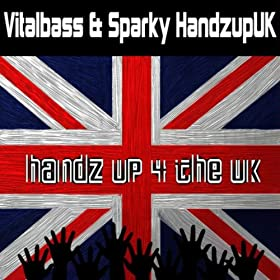 Vitalbass & Sparky HandsupUK-Handz Up 4 The UK