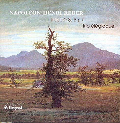 Preisvergleich Produktbild Napoleon-Henri Reber: Klaviertrios Nr. 3,  5 & 7