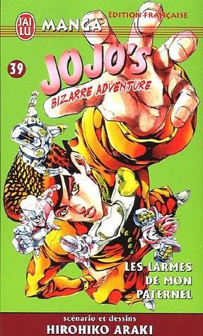 Jojo's Bizarre Adventure, Tome 39 : Les larmes de mon paternel