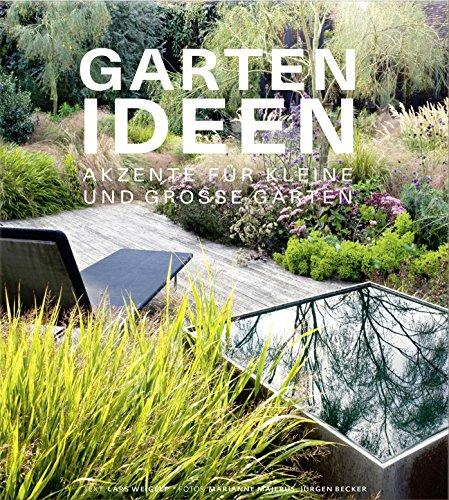 Garten Design (Gartenideen - Akzente für kleine und große Gärten)