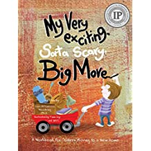 My Very Exciting, Sorta Scary, Big Move: A Workbook for Children Moving to a New Home: This award winning workbook guides children from worry to wonder and fear to new friends. (English Edition)