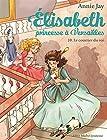 LE COURRIER DU ROI T 10 - Elisabeth, princesse à Versailles - tome 10
