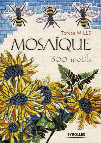Mosaïque : 300 motifs par Teresa Mills