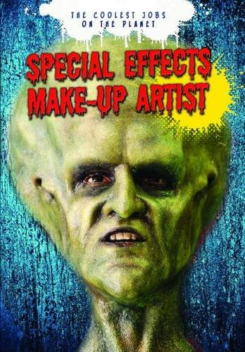 special-effects-make-up-artist-the-coolest-jobs-on-the-planet