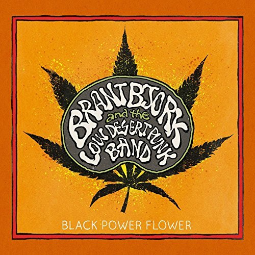 Black Power Flower by Brant Bjork & The Low Desert Punk Band