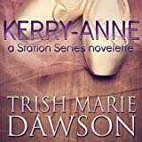 Kerry-Anne: A Station Series Novelette, Book 6