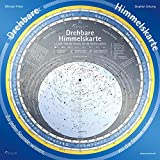 Drehbare Himmelskarte: Zu jeder Stunde wissen, wo die Sterne stehen - Michael Feiler, Stephan Schurig